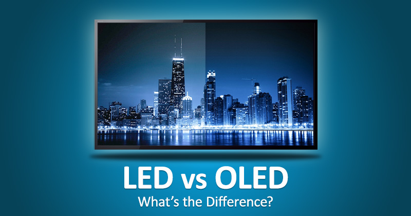 Oled Vs Led What Is The Real Difference